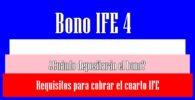 Requisitos para cobrar el cuarto IFE